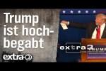 Video - extra 3 - Die Reporter: Trump ist hochbegabt