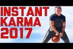 Video - Instant Karma Fails - die besten des Jahres 2017