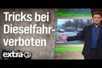 Video - Taschenspielertricks bei Dieselfahrverboten - extra 3