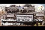 Video - Regierung lässt deutsche Waffenexporte mit Warnhinweisen versehen