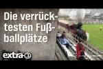 Video - Die verrücktesten Fußballplätze