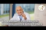 Video - Wissenschaftlich erwiesen: Alles Vollidioten außer Ihnen (Postillon24)