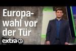 Video - Die Europawahl steht vor der Tür - extra 3