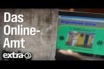 Video - Der Traum vom Online-Amt - extra 3