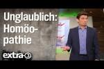 Video - Unglaublich: Homöopathie | extra 3