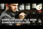 Video - Sommelier gibt zu: Alle Weine schmecken exakt gleich