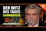 Video - dodokay - Der Witz des Tages - 1.04: Fritzle - Schwäbisch