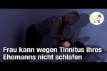 Video - Frau kann wegen Tinnitus ihres Ehemanns nicht schlafen