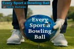 Video - Every Sport a Bowling Ball