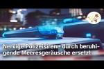 Video - Nervige Polizeisirene soll ersetzt werden