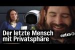 Video - Der letzte Mensch mit Privatsphäre - extra 3