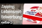 Video - Zapping: Lebensmittelwerbung