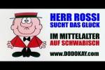 Video - dodokay - Herr Rossi sucht das Glück - Schwäbisch im Mittelalter