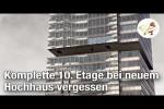 Video - Komplette 10. Etage bei neuem Hochhaus vergessen