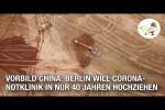 Video - Vorbild China: Berlin will Corona-Notklinik in nur 40 Jahren hochziehen