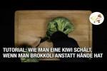 Video - Tutorial: Wie man eine Kiwi schält, wenn man Brokkoli anstatt Hände hat