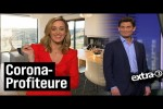 Video - Profiteure der Coronakrise - extra 3