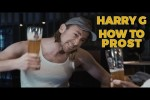 Video - HARRY G HOW TO PROST