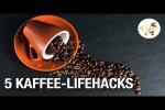 Video - 5 Kaffee-Lifehacks