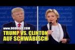 Video - dodokay - Donald Trump und Hillary Clinton - Wahldebatte Schwäbisch