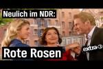 Video - Neulich im NDR: Rote Rosen - extra 3