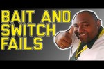 Video - Bait and Switch Fails: Fooled you