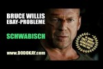 Video - dodokay - Bruce Willis und seine eBay-Probleme