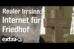 Video - Realer Irrsinn: Schnelles Internet für Friedhof - extra 3