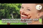Video - Kinderschokolade ab sofort auch für Erwachsene zugelassen