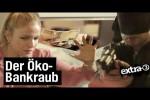 Video - Der ökologisch korrekte Banküberfall - extra 3