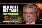 Video - dodokay - Der Witz des Tages - 1.03 Arsch gar edd kennt - Schwäbisch