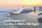 Video - Weltumrundung mit Solarflugzeug