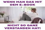 Video - Wenn man das mit dem E-Book nicht so ganz verstanden hat